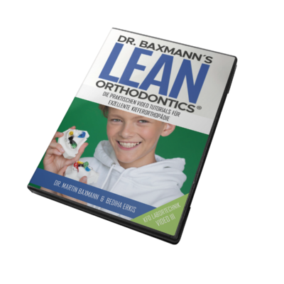 Lean Orthodontics Dr Martin Baxmann Kfo Video Tutorial Labortechnik Leicht Gemacht